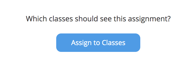 Give your Assignments to Classes!