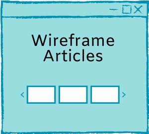 Wireframe Articles and Guides